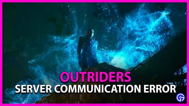 Server Communication Error Outriders