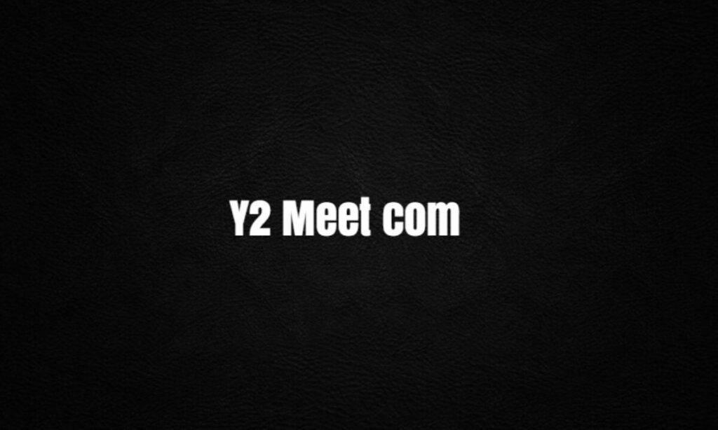 Y2 Meet Com
